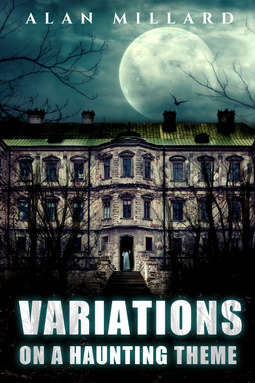 Millard, Alan - Variations on a Haunting Theme, ebook
