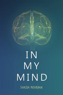 Mehrban, Shaida - In My Mind, ebook