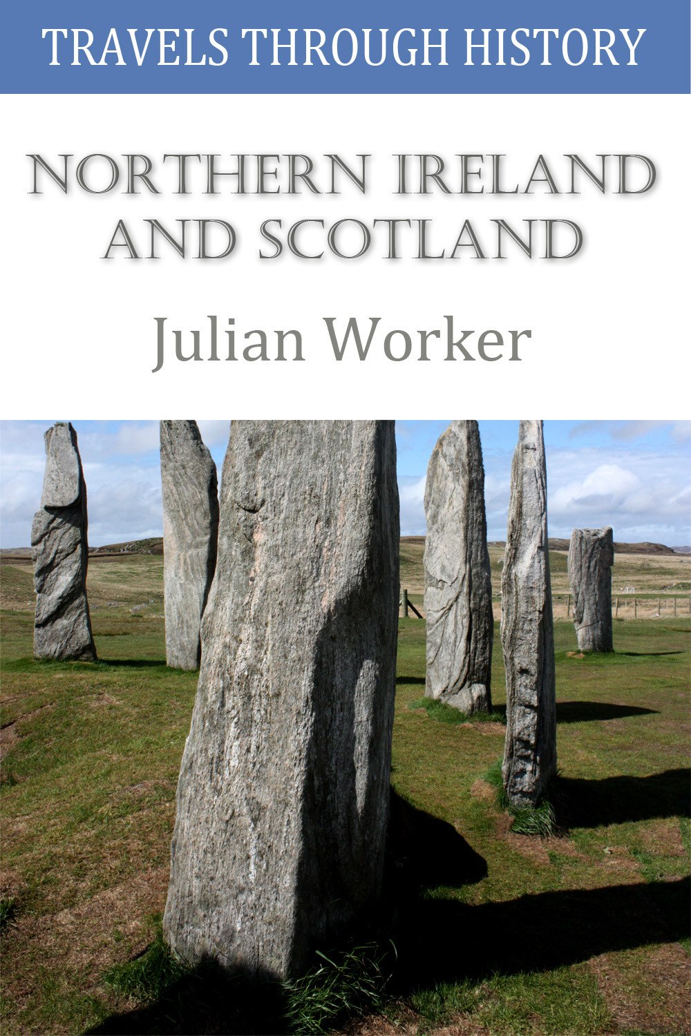 Worker, Julian - Travels through History - Northern Ireland and Scotland, ebook