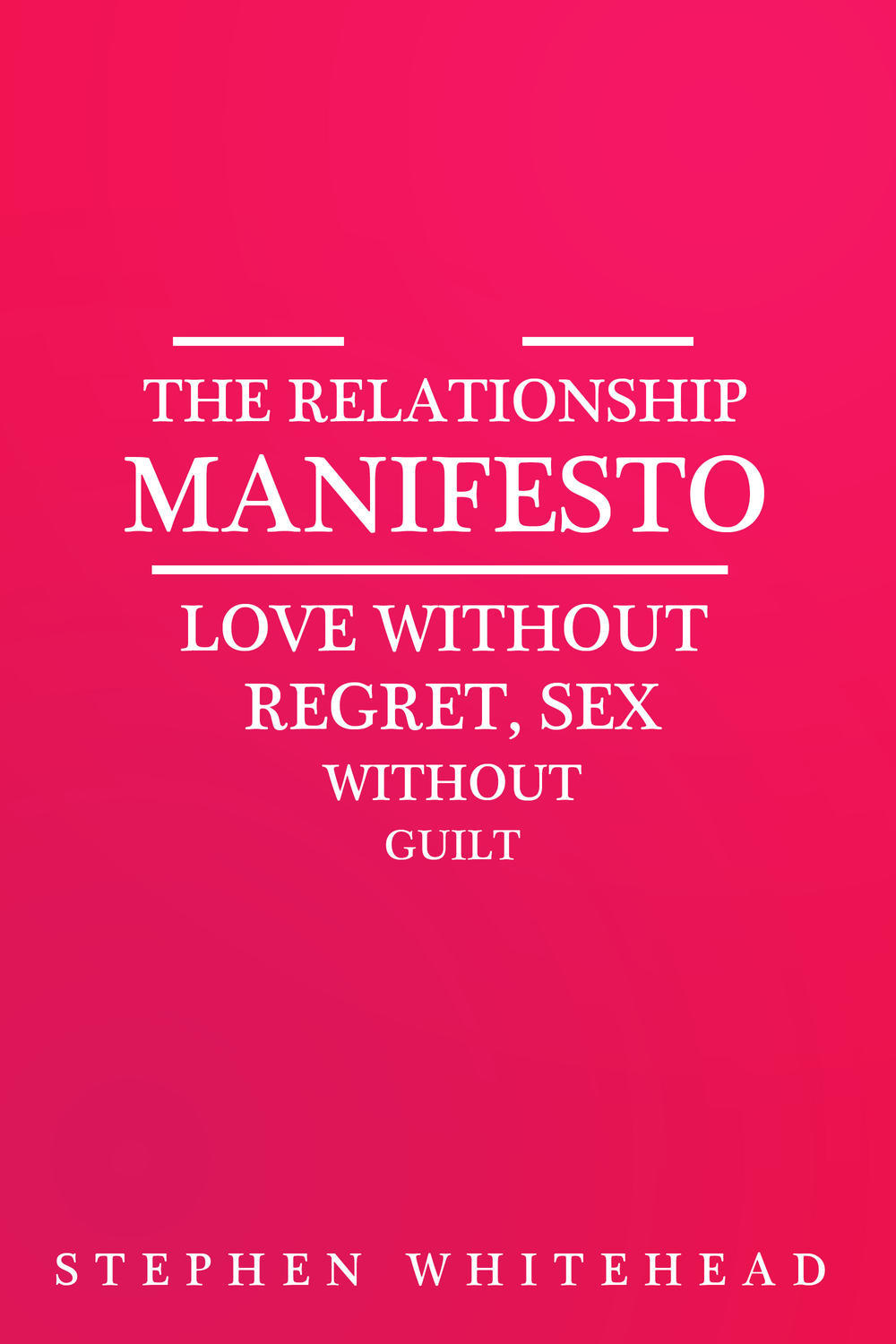 Whitehead, Stephen - The Relationship Manifesto, e-bok