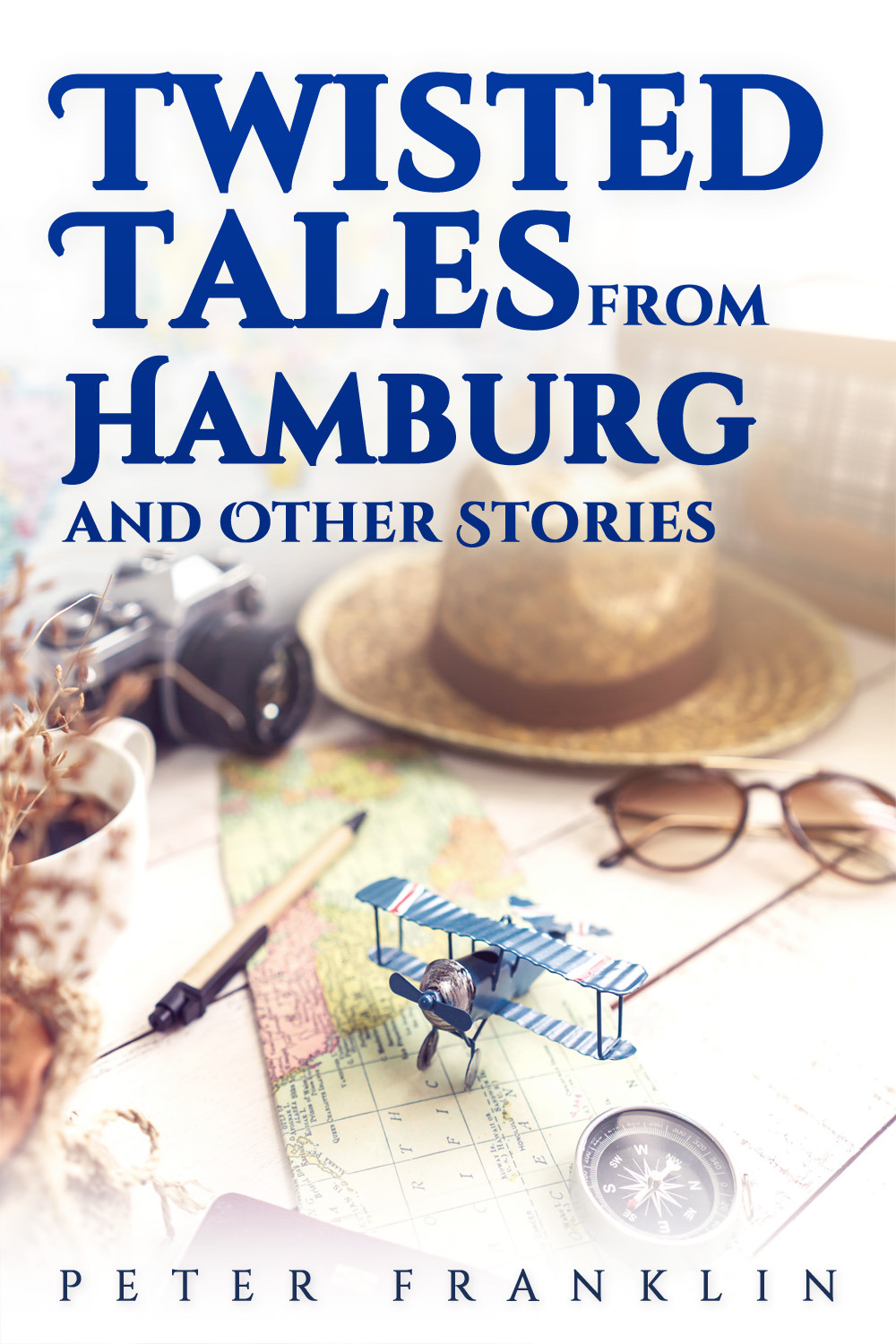 Franklin, Peter - Twisted Tales from Hamburg and Other Stories - Volume 1, e-bok