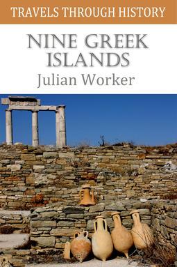 Worker, Julian - Travels through History - Nine Greek Islands, ebook
