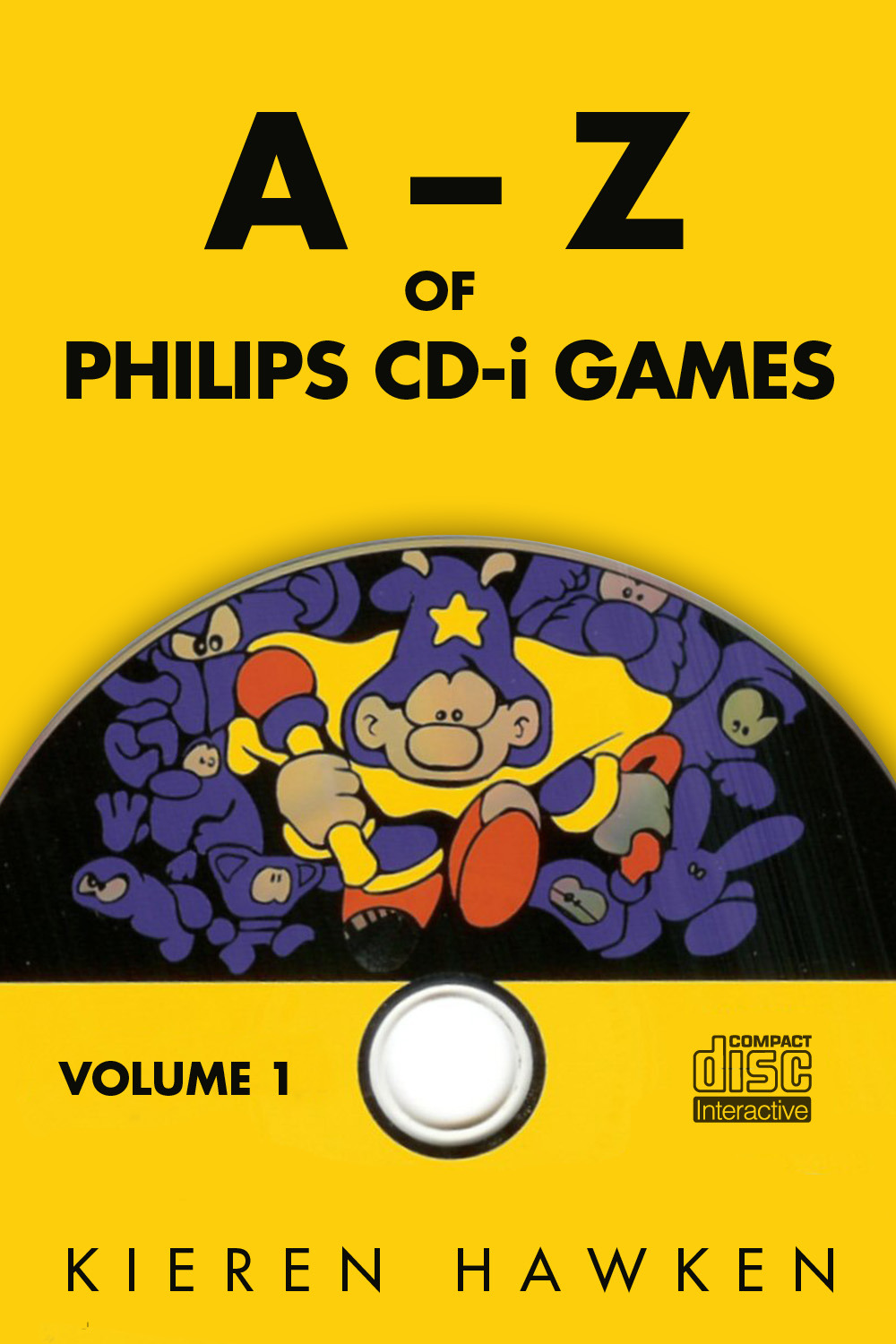 Hawken, Kieren - The A-Z of Philips CD-i Games: Volume 1, ebook