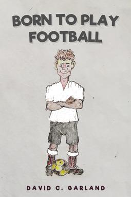 Garland, David C. - Born to Play Football, ebook