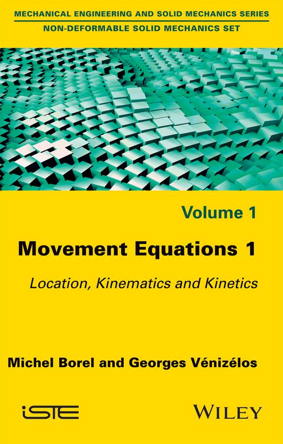 Borel, Michel - Movement Equations 1: Location, Kinematics and Kinetics, ebook