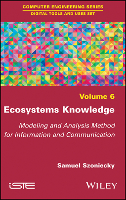 Szoniecky, Samuel - Ecosystems Knowledge: Modeling and Analysis Method for Information and Communication, ebook