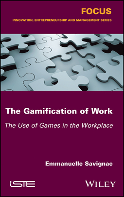 Savignac, Emmanuelle - The Gamification of Work: The Use of Games in the Workplace, ebook
