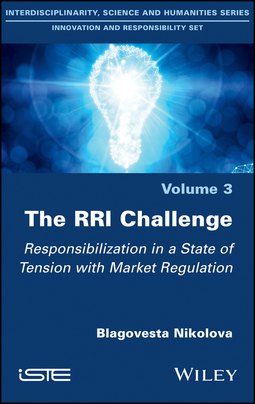Nikolova, Blagovesta - The RRI Challenge: Responsibilization in a State of Tension with Market Regulation, ebook