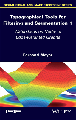 Meyer, Fernand - Topographical Tools for Filtering and Segmentation 1: Watersheds on Node- or Edge-weighted Graphs, ebook