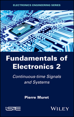 Muret, Pierre - Fundamentals of Electronics 2: Continuous-time Signals and Systems, ebook