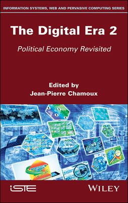 Chamoux, Jean-Pierre - The Digital Era 2: Political Economy Revisited, ebook