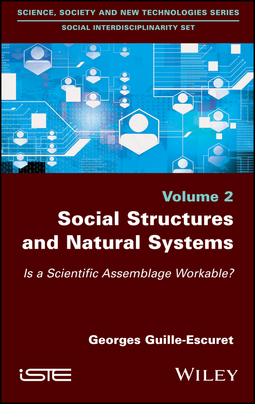 Guille-Escuret, Georges - Social Structures and Natural Systems: Is a Scientific Assemblage Workable?, ebook