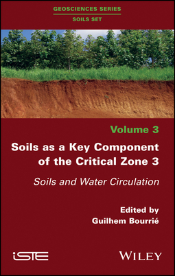 Bourrié, Guilhem - Soils as a Key Component of the Critical Zone 3: Soils and Water Circulation, ebook
