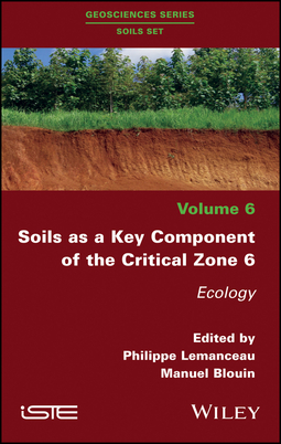 Blouin, Manuel - Soils as a Key Component of the Critical Zone 6: Ecology, ebook