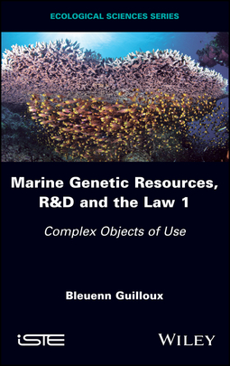 Guilloux, Bleuenn - Marine Genetic Resources, R&D and the Law 1: Complex Objects of Use, ebook