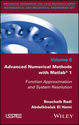 Hami, Abdelkhalak El - Advanced Numerical Methods with Matlab 1: Function Approximation and System Resolution, ebook