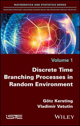 Kersting, Götz - Discrete Time Branching Processes in Random Environment, ebook