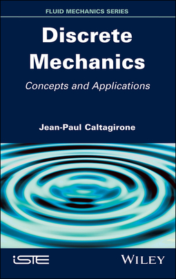 Caltagirone, Jean-Paul - Discrete Mechanics: Concepts and Applications, ebook