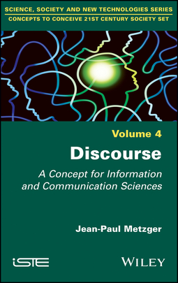 Metzger, Jean-Paul - Discourse: A Concept for Information and Communication Sciences, ebook