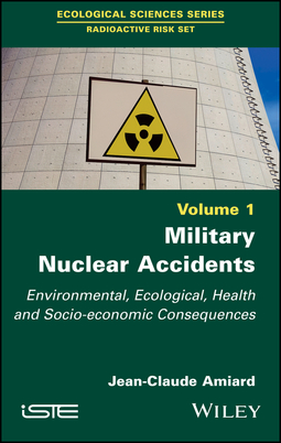 Amiard, Jean-Claude - Military Nuclear Accidents: Environmental, Ecological, Health and Socio-economic Consequences, ebook