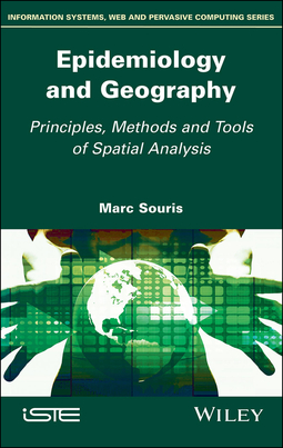 Souris, Marc - Epidemiology and Geography: Principles, Methods and Tools of Spatial Analysis, ebook