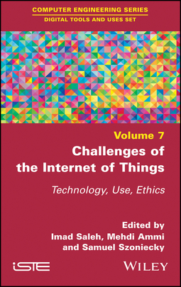 Ammi, Mehdi - Challenges of the Internet of Things: Technique, Use, Ethics, ebook