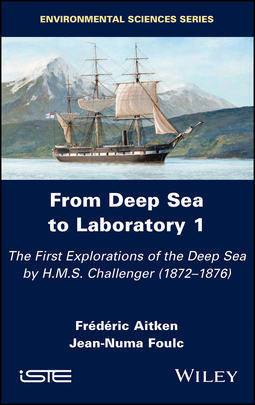 Aitken, Frederic - From Deep Sea to Laboratory 1: The First Explorations of the Deep Sea by H.M.S. Challenger (1872-1876), ebook