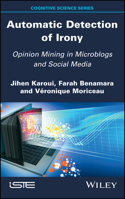 Benamara, Farah - Automatic Detection of Irony: Opinion Mining in Microblogs and Social Media, ebook
