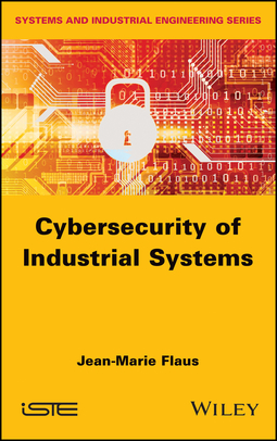 Flaus, Jean-Marie - Cybersecurity of Industrial Systems, ebook