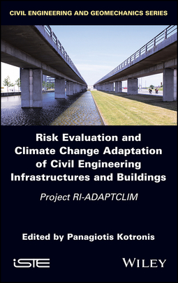 Kotronis, Panagiotis - Risk Evaluation And Climate Change Adaptation Of Civil Engineering Infrastructures And Buildings: Project RI-ADAPTCLIM, ebook