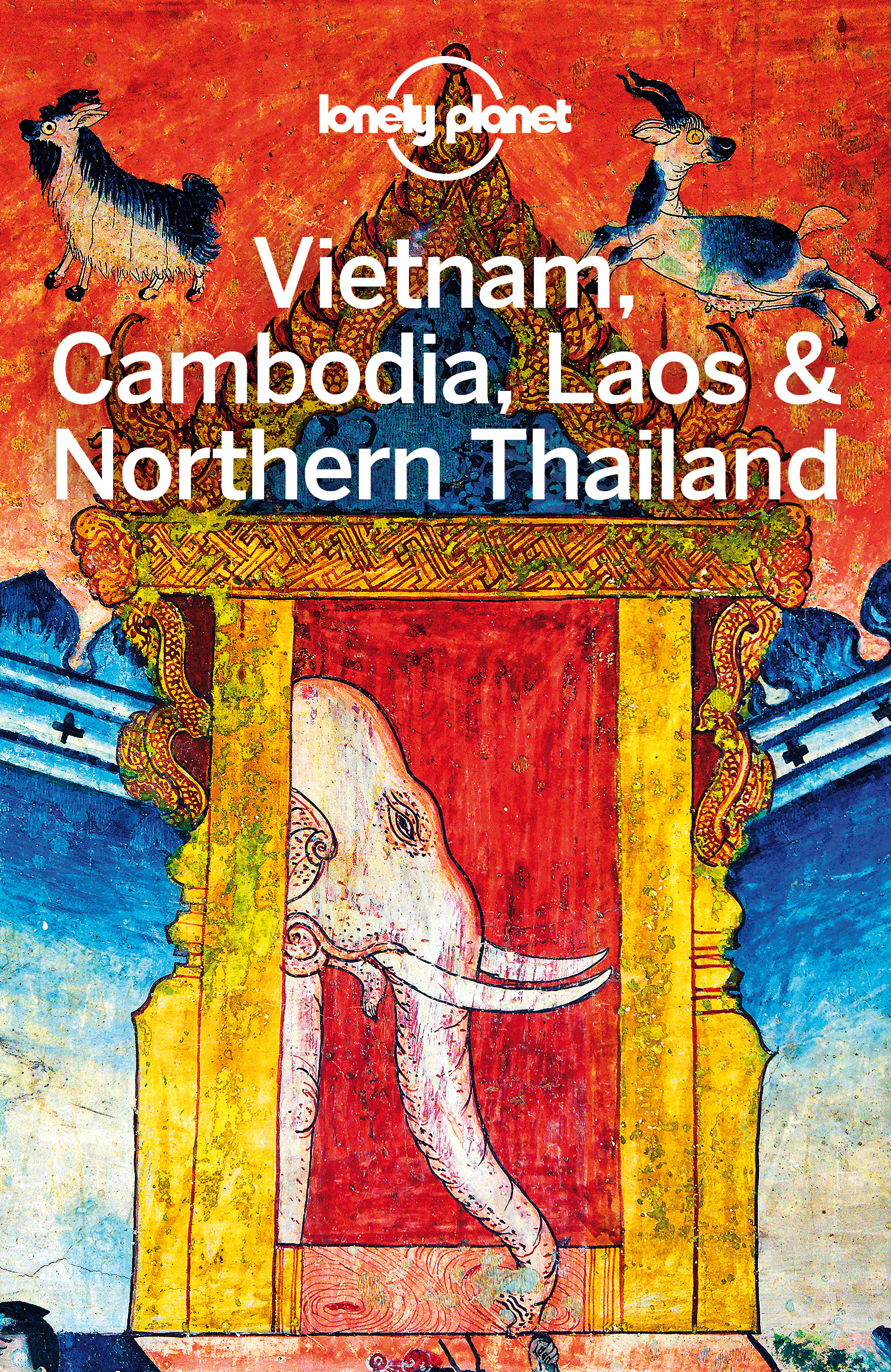 Planet, Lonely - Lonely Planet Vietnam, Cambodia, Laos & Northern Thailand, ebook