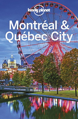 Fallon, Steve - Lonely Planet Montreal & Quebec City, ebook
