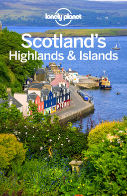 Planet, Lonely - Lonely Planet Scotland's Highlands & Islands, e-bok