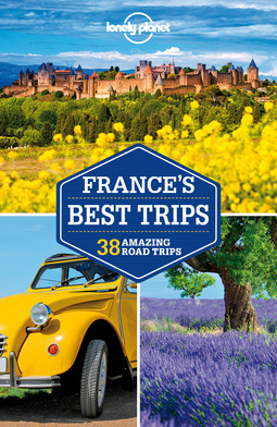 Planet, Lonely - Lonely Planet France's Best Trips, e-kirja