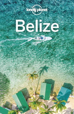Planet, Lonely - Lonely Planet Belize, e-bok
