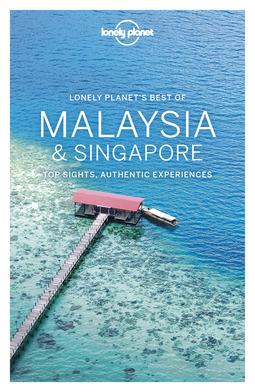 Atkinson, Brett - Lonely Planet Best of Malaysia & Singapore, ebook