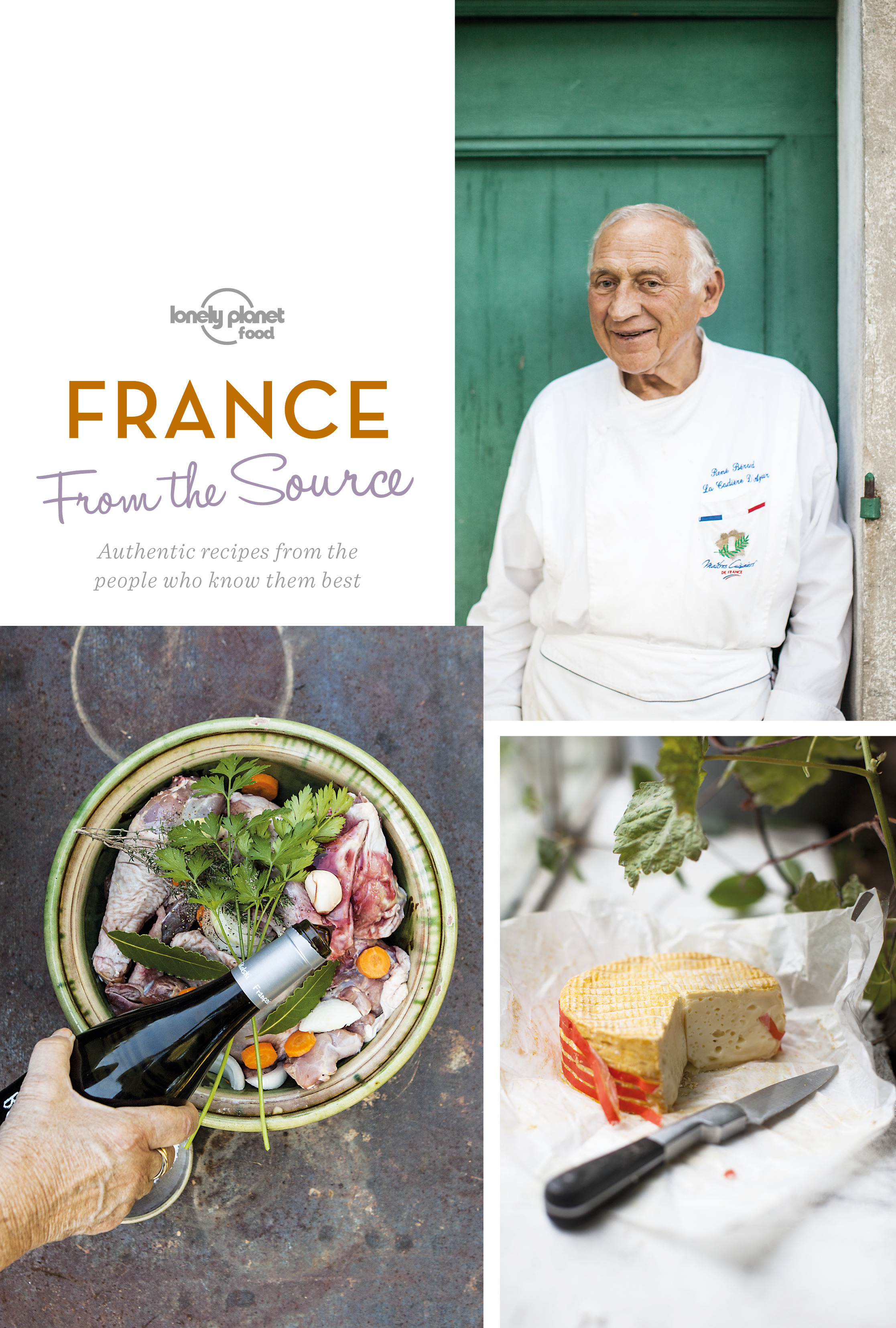 Food, Lonely Planet - From the Source - France: Authentic Recipes From the People That Know Them the Best, ebook