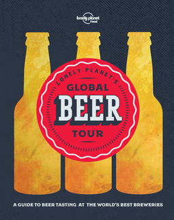 Food, Lonely Planet - Lonely Planet's Global Beer Tour, ebook