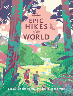 Planet, Lonely - Epic Hikes of the World, ebook