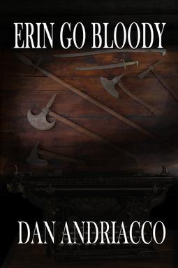 Andriacco, Dan - Erin Go Bloody, ebook