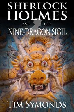 Symonds, Tim - Sherlock Holmes and The Nine-Dragon Sigil, ebook
