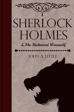 Little, John A. - Sherlock Holmes and the Richmond Werewolf, ebook