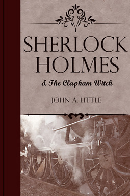 Little, John A. - Sherlock Holmes and the Clapham Witch, ebook