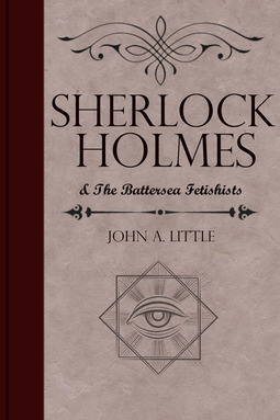 Little, John A. - Sherlock Holmes and the Battersea Fetishists, ebook