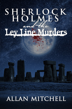 Mitchell, Allan - Sherlock Holmes and the Ley Line Murders, ebook