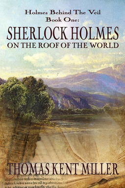 Miller, Thomas Kent - Sherlock Holmes on The Roof of The World, ebook