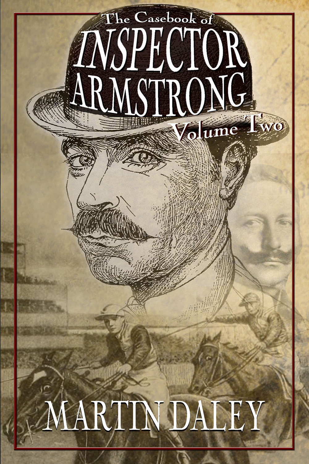 Daley, Martin - The Casebook of Inspector Armstrong - Volume 2, e-bok
