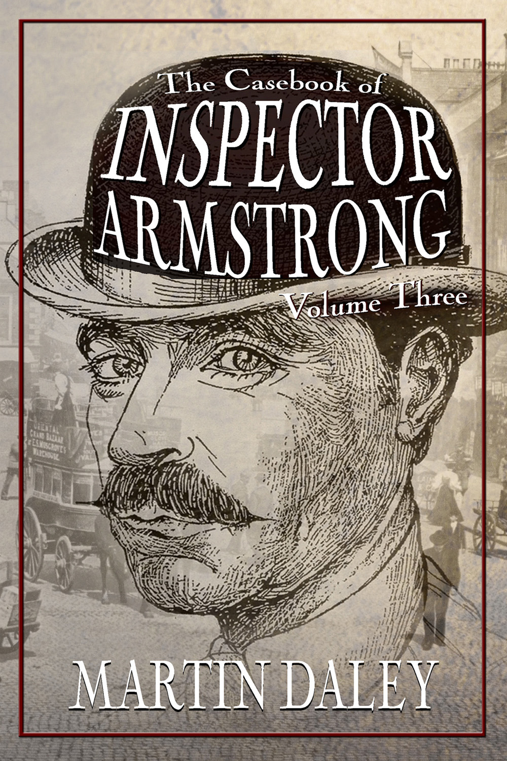 Daley, Martin - The Casebook of Inspector Armstrong - Volume 3, e-kirja