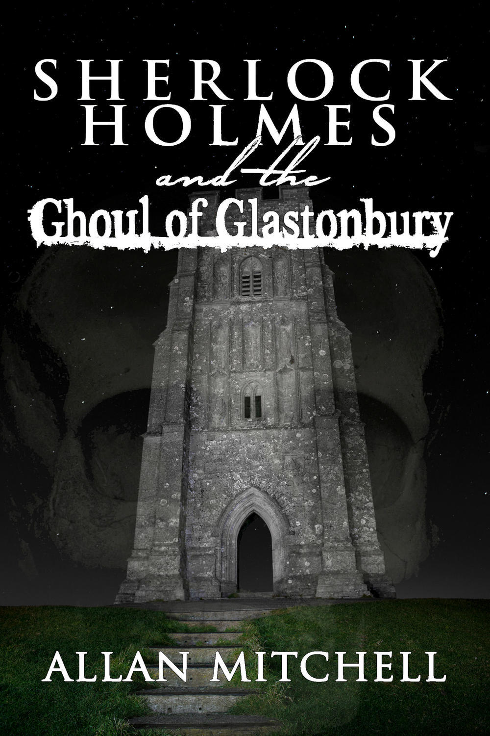 Mitchell, Allan - Sherlock Holmes and the Ghoul of Glastonbury, ebook
