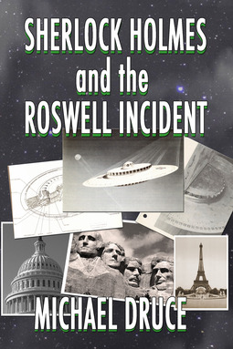 Druce, Michael - Sherlock Holmes and The Roswell Incident, ebook